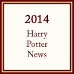 2014 Harry Potter News